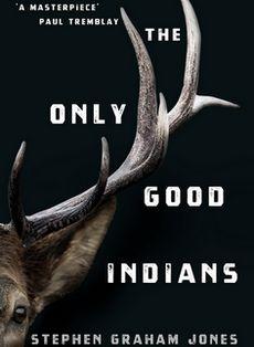 The Only Good Indians - Stiven Grejem Džons
