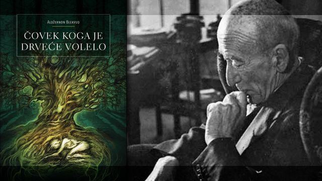 Čovek koga je volelo drveće - Aldžernon Blekvud