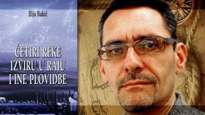 Dušan Vidaković predstavlja zbirku novela pisanih u pseudoistorijsko-fantastičnom maniru ČETIRI REKE IZVIRU U RAJU Ilije Bakića.