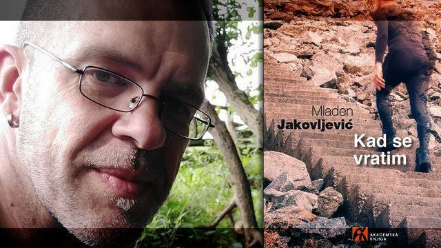 Kad se vratim - Mladen Jakovljević