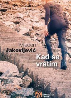 Mladen Jakovljević - Kad se vratim