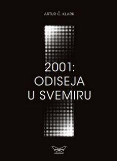 Artur Klark - 2001: Odiseja u svemiru