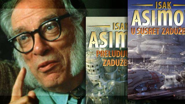 Isak Asimov - Preludijum za Zadužbinu i U susret Zadužbini
