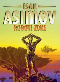 Roboti zore - Isak Asimov